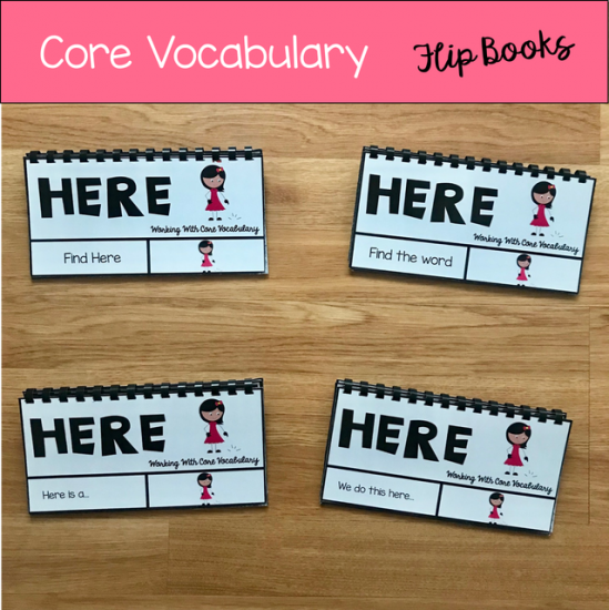 "Core Vocabulary Flip Books: ""Working With The Word Here\"""