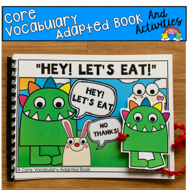 "Core Vocabulary Adapted Book: ""Hey Let's Eat!"""