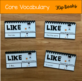 "Core Vocabulary Flip Books ""Working With The Word Like"""